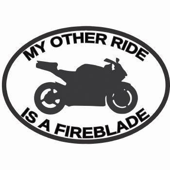 My Other Ride Is A Fireblade Honda Car Sticker Vinyl Decal Motorbike Van